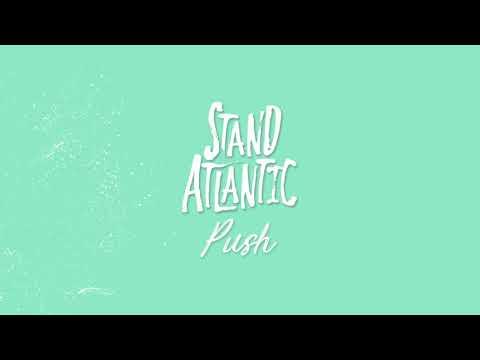 Stand Atlantic - Push