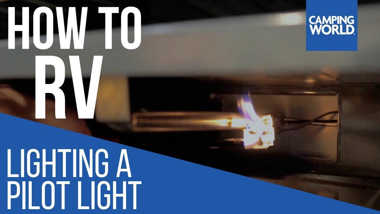 Lighting a Pilot Light - How To RV: Camping World