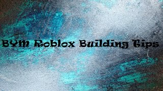 "How to: ""Build Your Own Mech"" Roblox, (BYM) Building Tips"