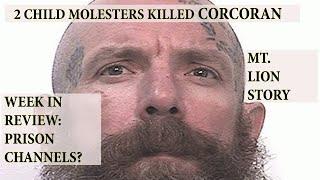 CORCORAN STORY, MT LION STORY, PRISON CHANNELS, PRISON LIFE
