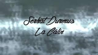 La câlin _sherat durmus _arabic lyrics (la calin مترجمة)