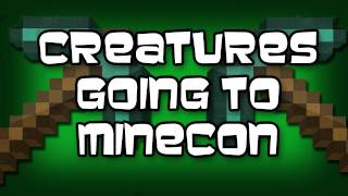 Creatures At MineCon!
