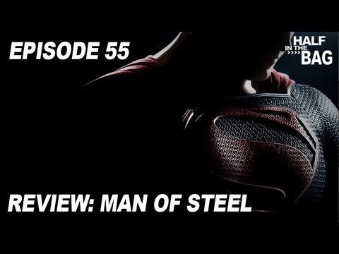 Half in the Bag Episode 55: Man of Steel
