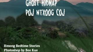 Ghost Kidnap Poj Ntxoog Coj