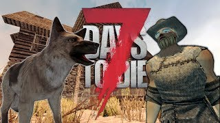 NEW FAMILY MEMBER 7 Days To Die Starvation Mod Alpha 16 Ep 1 Taming A Dog Solo Survival