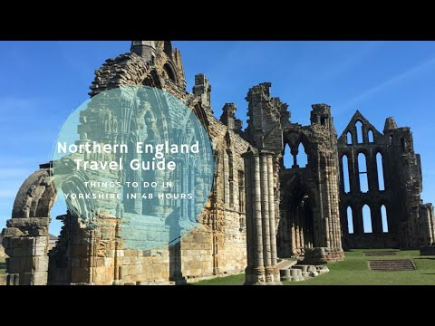48 hours Exploring Yorkshire in Northern England