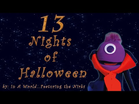 13 Nights of Halloween Part 1  Nights 17  For Kids of all Ages  In A World