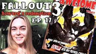 FALLOUT 3 | Howard's Redemption #17 ► A Gorilla ate my patrol car.