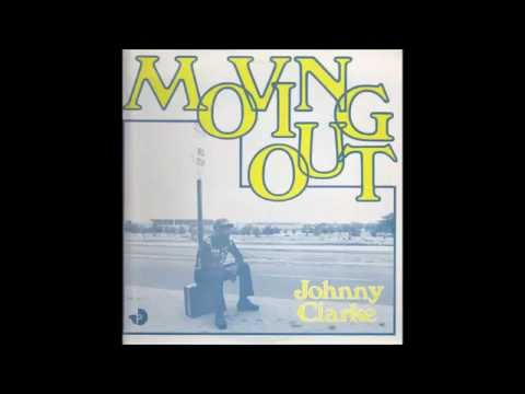 Johnny Clarke ‎- Moving Out