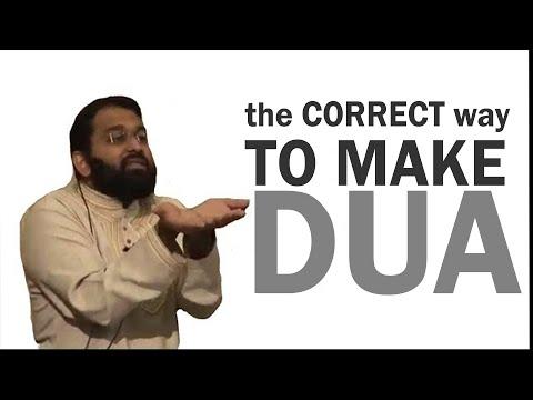 THE CORRECT WAY TO MAKE DUA By Yasir Qadhi