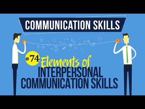 Elements Of Interpersonal Communication Skills - Interpersonal Communication Skills