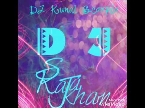 Aao Raja Remix Dj Kunal Scorpio (S Raja khan)