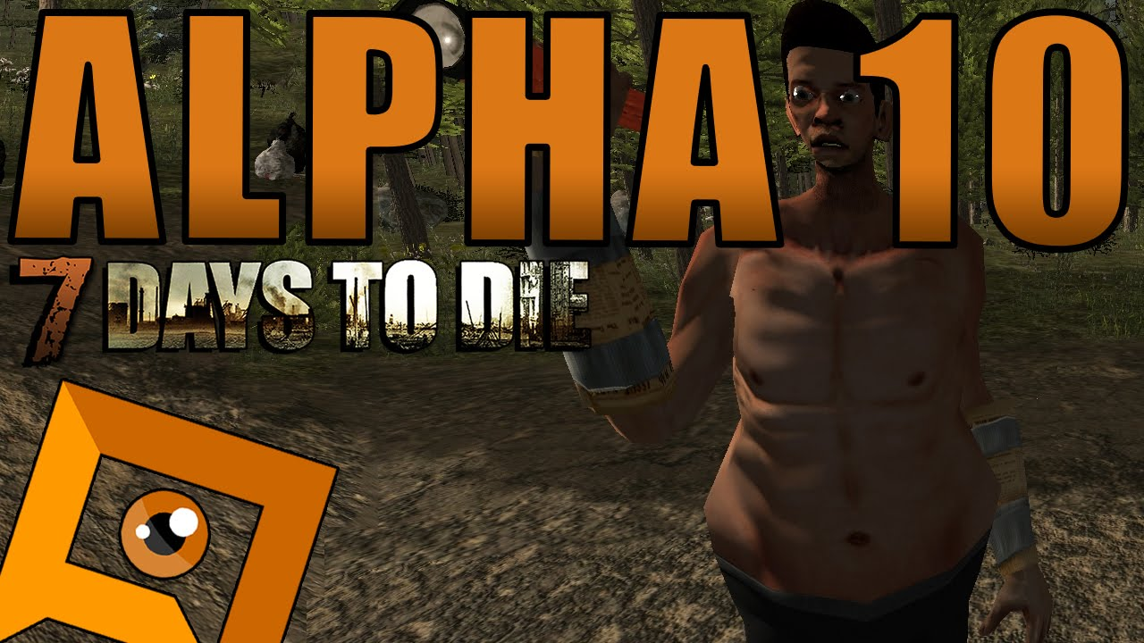 7 Days to Die - Alpha 10 First Impressions: Character Creation, Towns &  Gameplay Changes!