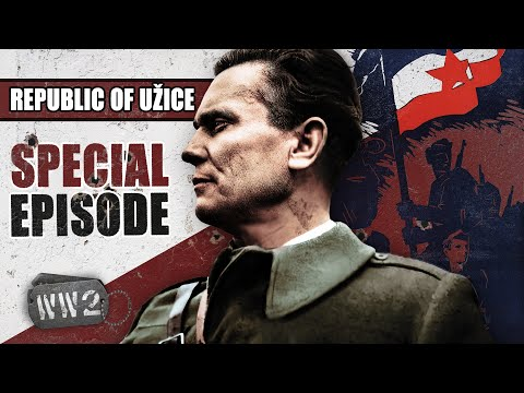 The First Liberation From Nazism - The Republic of Užice - W