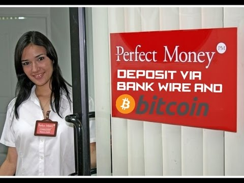How To Deposit Perfect Money Via Bank Wire And Bitcoin