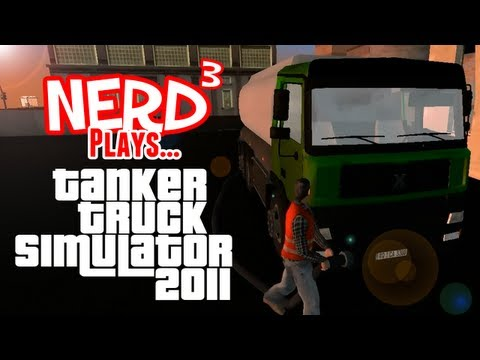 Nerd³ Plays... Tanker Truck Simulator 2011