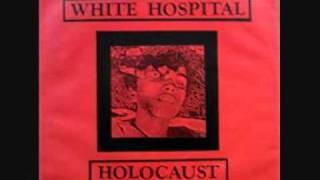 White Hospital - Body & Flesh