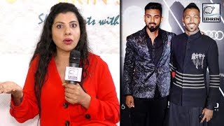 Sambhavna Seth BLASTS Hardik Pandya And KL Rahul | Exclusive