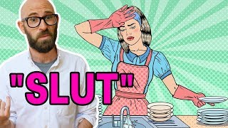 Why are Women Called Sluts, Dames, Broads, and Chicks?