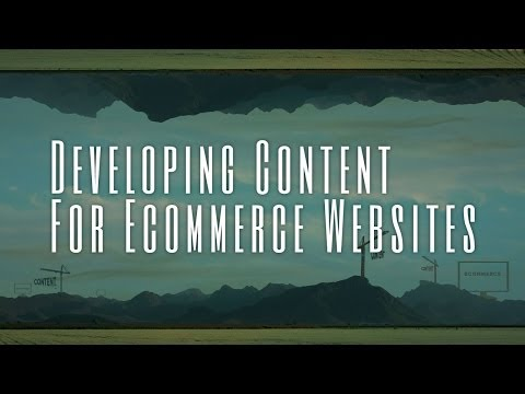 Developing Content for Ecommerce Websites