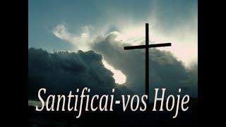 IGREJA UNIDADE DE CRISTO / Santificai-vos Hoje -  Pra. Elizabeth Sacadura
