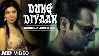 Dung Diyaan Full Video Song | Naukhez Javed (NJ) | Latest Punjabi Song 2014