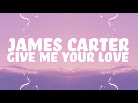 James Carter - Give Me Your Love  🎵
