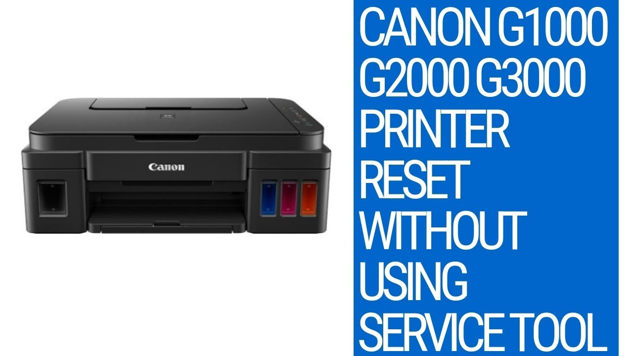 Canon G1000 G2000 G3000 Printer Reset without using Service Tool