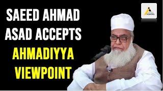 Allama Saeed Ahmad Asad Accepts Ahmadiyya Viewpoint