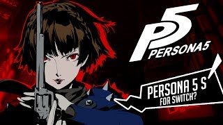 Is Persona 5 heading to the Nintendo Switch? - What is Persona 5S?