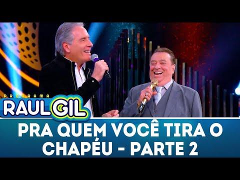 Para Quem Você Tira O Chapéu - Parte 2 - Roberto Justus | Programa Raul Gil (02/06/18)