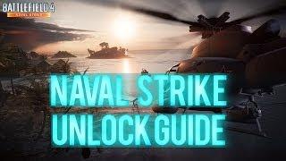 Battlefield 4 - Naval Strike Unlock Guide