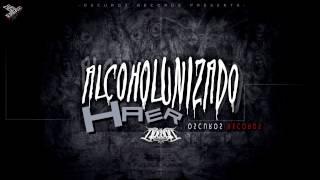 Alcoholunizado - Haer ( Oscuros Records ) thumbnail