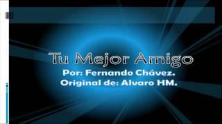 Video Tu Mejor Amigo - Alvaro HM| Cover download MP3, 3GP, MP4, WEBM, AVI, FLV Juli 2018