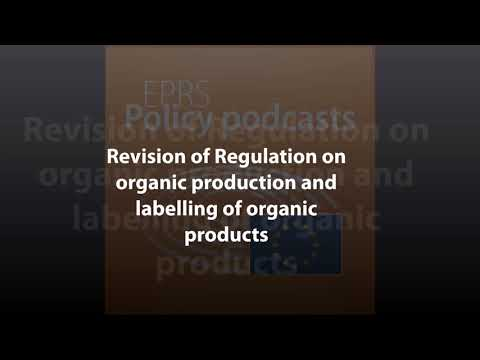 Revision of EU Regulation on organic production and labelling of organic products [Policy Podcast]