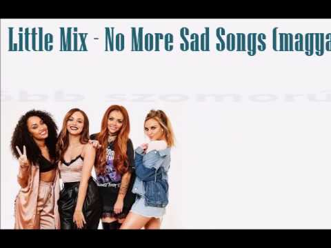 Little Mix- No More Sad Songs (magyar)