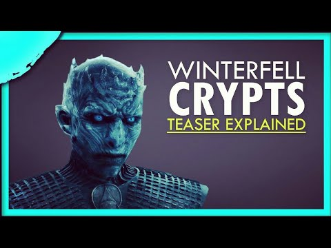 Game of Thrones Season 8 Official Tease Crypts of Winterfell Explained