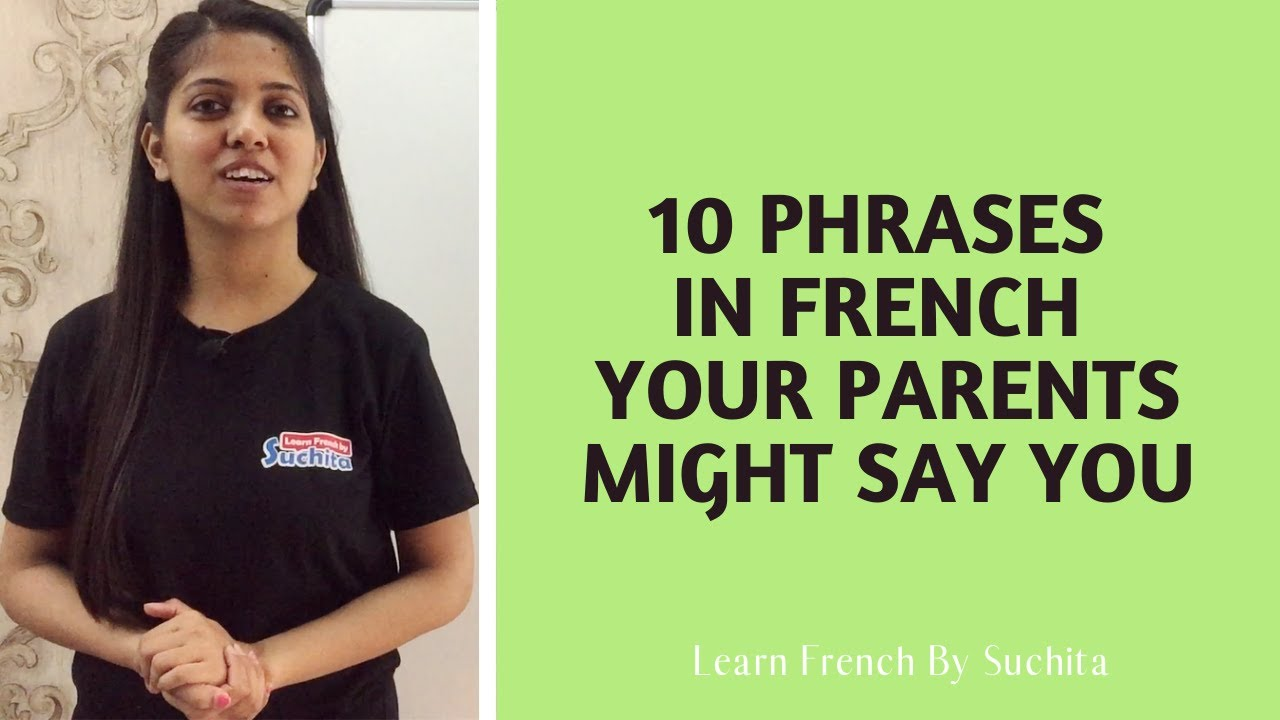 Learn French - 10 Phrases in French your parents might say you | By Suchita | +91-8920060461