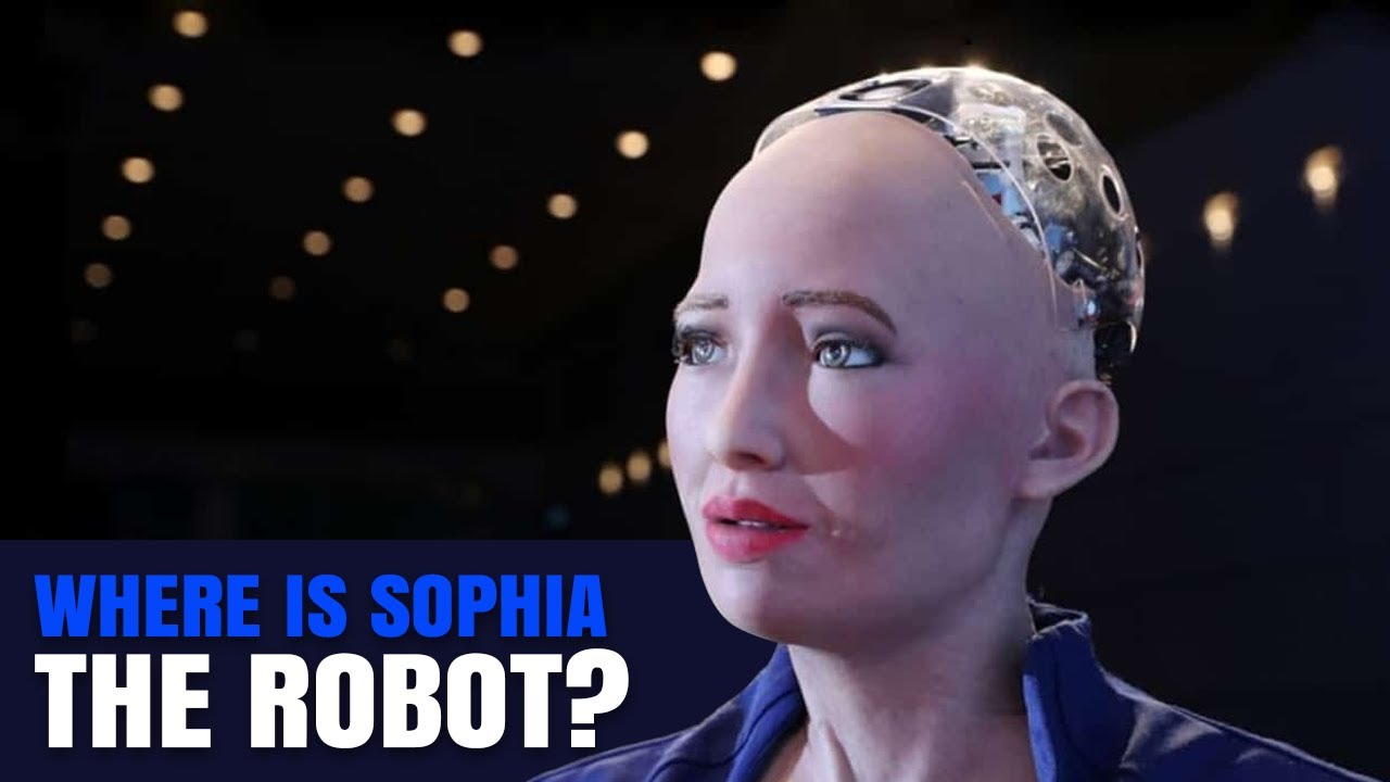 Download Sophia The Robot: Where Is She Now?
