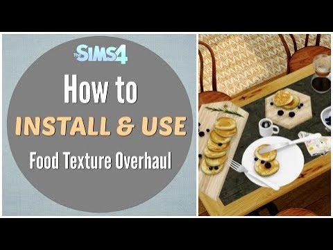 Food Texture Overhaul Mod The Sims 4 Tutorial How To Install