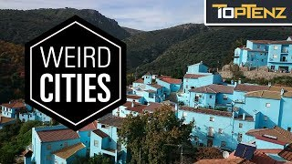 Top 10 Weirdest Cities Around The World