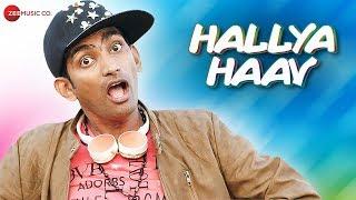 Hallya Haav Official Music Pranav Raorane Yash Unhavane Vinod Bansode