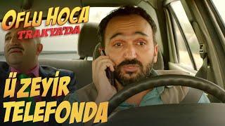 Oflu Hoca Trakya'da - Üzeyir Telefonda (SİNEMALARDA)