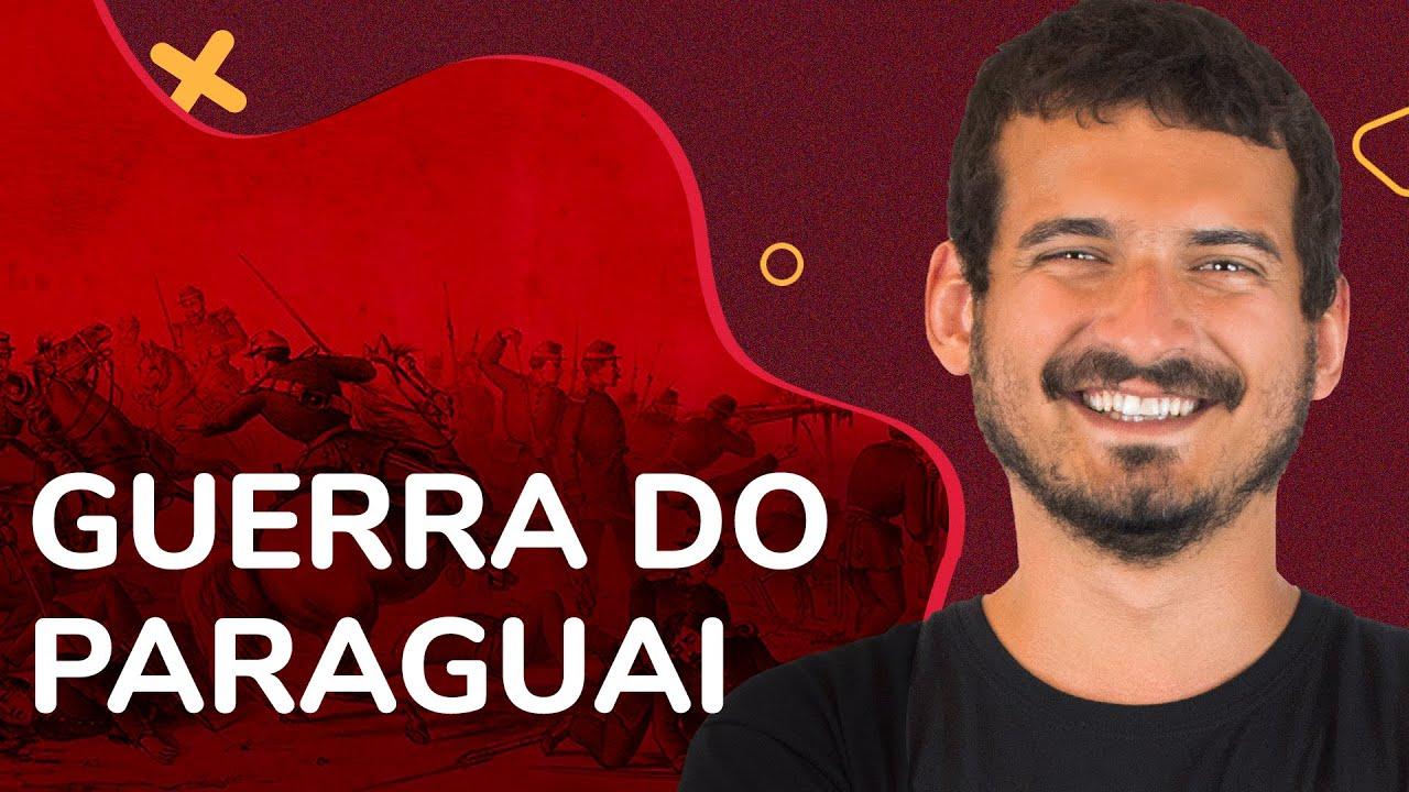 GUERRA DO PARAGUAI | História das Guerras #3 | ProEnem