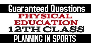 Planning in Sports (Most Important Questions) (12th Class Physical Education)