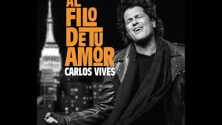 Carlos Vives - Al filo de tu amor (DJ Charly Remix 2017)