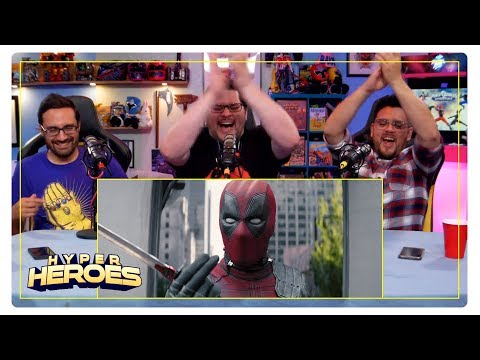 Deadpool 2 Final Trailer Reaction, Superman Turns 80! - Hyper Heroes