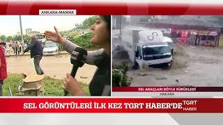 Ankara'daki Sel Görüntüleri İlk Kez TGRT Haber'de