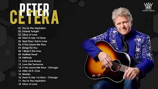 Peter Cetera Greatest Hits | Best songs of Peter Cetera | Non-Stop Playlist