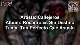 Callejeros - Tan Perfecto que Asusta (Letra)